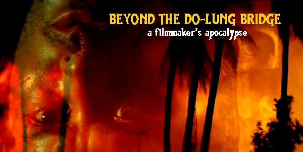 Beyond the Do-Lung Bridge: My personal filmmaking apocalypse